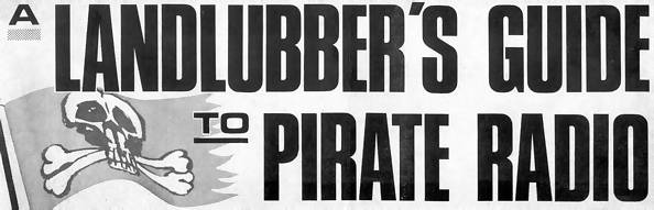 a landlubber's guide to pirate radio
